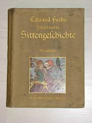 Редкая книга Э.Фукс Иллюстрированная история нравов 1909 г. Мюнхен